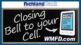 WMFD - Richland Bank - Closing Bell To Your Cell